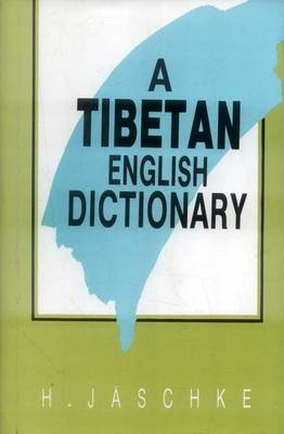 A Tibetan-English Dictionary: With Special Reference to the Prevailing Dialects, to Which is Added an English-Tibetan Vocabulary (Hardback)