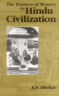 Position of Women in Hindi Civilization: Prehistoric Times to the Present Day (Paperback)
