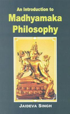 An Introduction to Madhyamaka Philosophy (Paperback)