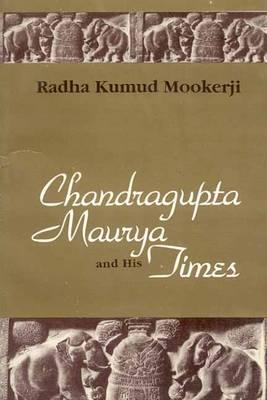 Chandragupta Maurya and His Times (Hardback)
