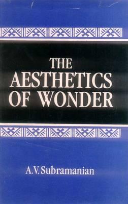 The Aesthetics of Wonder: New Findings in Sanskrit Alankarasastra (Hardback)