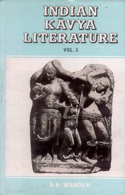 Indian Kavya Literature: Early Medieval Period (Sudraka to Visakhadatta) v.3 (Hardback)
