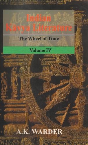 Indian Kavya Literature: Ways of Originality Bana to Damodaragupta v.4: Bana to Damodara Gupta (Hardback)