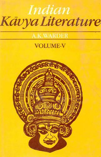Indian Kavya Literature: The Bold Style v. 5 (Hardback)