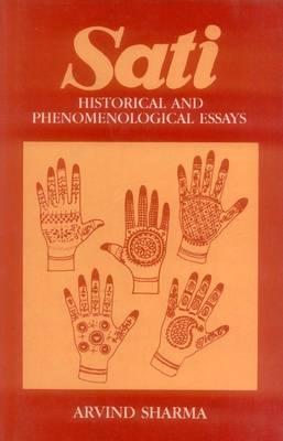 Sati: Historical and Phenomenological Essays (Hardback)