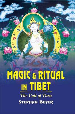 The Cult of Tara: Magic and Ritual in Tibet (Paperback)