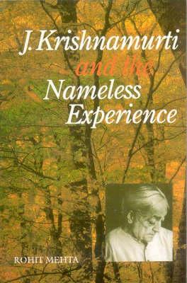 J.Krishnamurti and the Nameless Experience (Hardback)