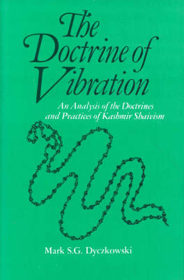 The Doctrine of Vibration: An Analysis of the Doctrines and Practices of Kashmir Shaivism (Hardback)