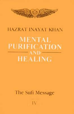 Mental Purification - The Sufi Message v.4 (Hardback)