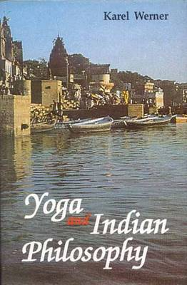 Yoga and Indian Philosophy (Hardback)
