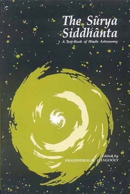 The Surya Siddhanta: Textbook of Hindu Astronomy (Hardback)