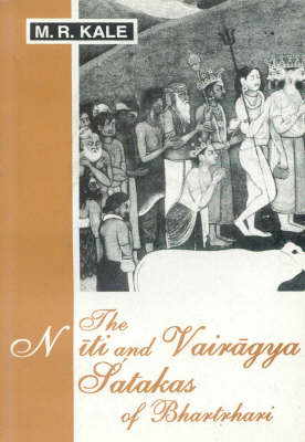 The Niti and Vairagya Satakas of Bhartrhari: Edited with a Commentary in Sanskrit and English Translation and Notes (Hardback)