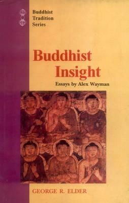 Buddhist Insight: (Essays by Alex Wayman) - Buddhist Tradition 7 (Hardback)