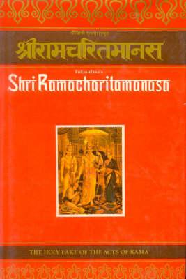 Shri Ramacharitamanasa or the Holy Lake of the Acts of Rama (Hardback)