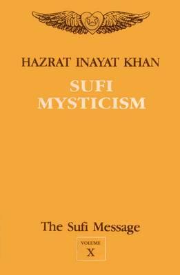 The Sufi Message: Sufi Mysticism v. 10 (Hardback)