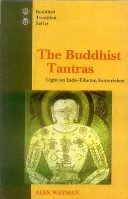 Buddhist Tantras: Light on Indo-Tibetan Esotericism (Hardback)
