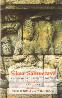 Siksha Samuccaya: A Compendium of Buddhist Doctrine (Hardback)