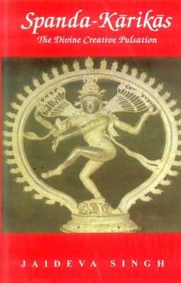 Spanda-Karikas: The Divine Creative Pulsation (Paperback)