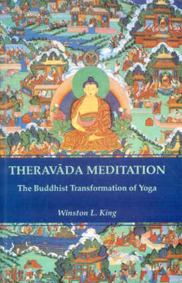 Theravada Meditation: Buddhist Transformation of Yoga (Hardback)