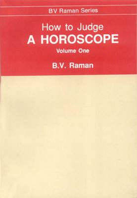 How to Judge a Horoscope: I to VI Houses v. 1 (Hardback)