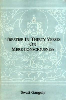 Treatise in Thirty Verses on Mere Consciousness (Hardback)