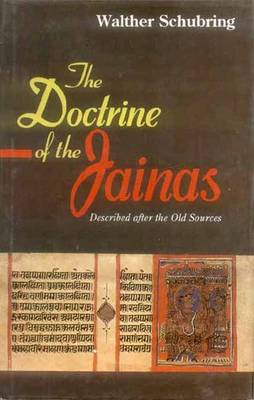 The Doctrine of the Jainas: Described After the Old Sources (Hardback)