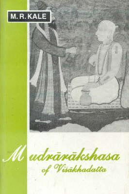 Mudrarakshasa of Visakhadatta: With the Commentary of Dhundiraja (Hardback)