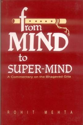"From Mind to Super Mind: A Commentary on the ""Bhagavad Gita"" (Hardback)"