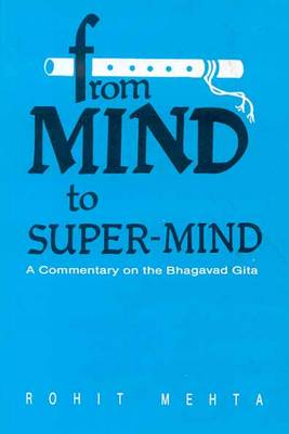 "From Mind to Super Mind: A Commentary on the ""Bhagavad Gita"" (Paperback)"