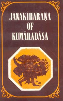Janakiharana of Kumaradasa: A Study (Hardback)