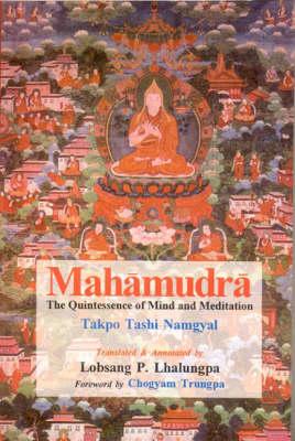 Mahamudra: The Quintessence of Mind and Meditation (Hardback)