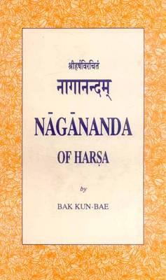 Nagananda of Harsa: The Sanskrit Text with Annotated English Translation (Hardback)