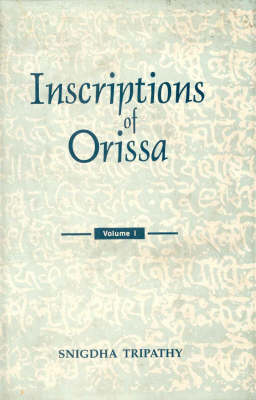 Inscriptions of Orissa: v. 1: (Circa Fifth-Eighth Centuries A.D.) (Hardback)