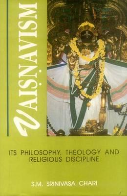 Vaisnavism: Its Philosophy, Theology and Religious Principles (Hardback)