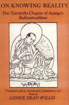 "On Knowing Reality: The Tattvartha Chapter of Asanga's ""Bodhisattvabhumi"" (Paperback)"