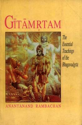 Gitamrtam: Essential Teachings of the Bhagavad-gita (Paperback)