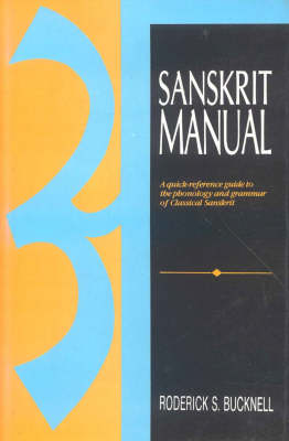 Sanskrit Manual: A Quick-Reference Guide to the Phonology and Grammar of Classical Sanskrit (Hardback)