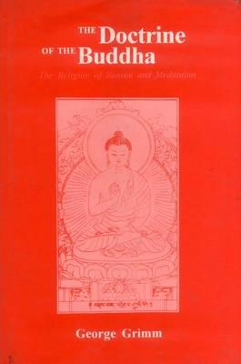 The Doctrine of the Buddha: The Religion of Reason and Meditation (Hardback)