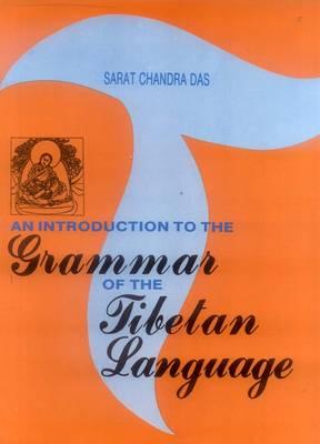 An Introduction to the Grammar of the Tibetan Language (Hardback)