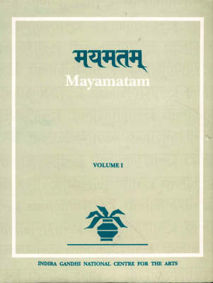 Mayamatam: Pt. 14 & 15: Treatise of Housing, Architecture and Iconography - Indira Gandhi National Centre for the Arts No. 18 (Hardback)