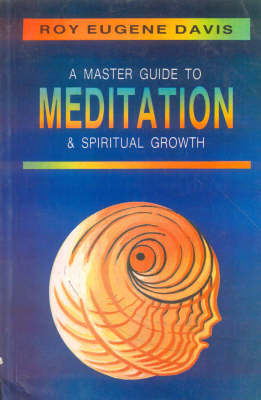 A Master Guide to Meditation and Spiritual Growth: With Techniques and Routines for All Levels of Practice (Paperback)