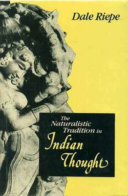 The Naturalistic Tradition in Indian Thought (Hardback)