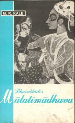 Malatimadhava of Bhavabhuti (Hardback)