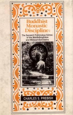 Buddhist Monastic Discipline: Sanskrit Pratimoksa Sutras of the Mahasamghikas and Mulasarvadins (Hardback)