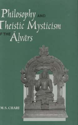 Philosophy and Theistic Mysticism of the Alvars (Hardback)