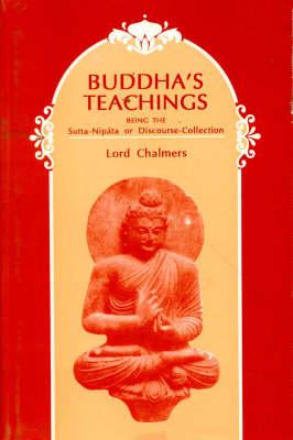 Buddha's Teachings, Being the Sutta-Nipata or Discourse Collection - Harvard Oriental Series v.37 (Hardback)