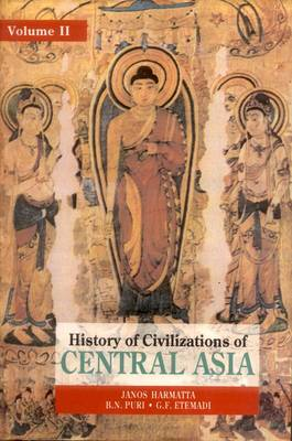 History of Civilisations of Central Asia - History of civilisations of Central Asia (A 7-volume series) (Hardback)