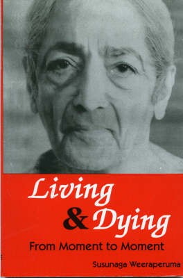 Living and Dying from Moment to Moment (Paperback)