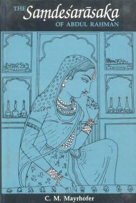 The Samdesarasaka of Abdul Rahman (Hardback)