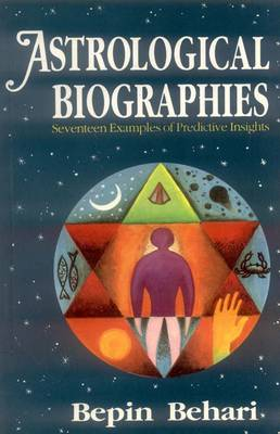 Astrological Biographies: Seventeen Examples of Predictive Insights (Paperback)
